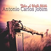 Take A Walk With by Antônio Carlos Jobim (Tom Jobim)