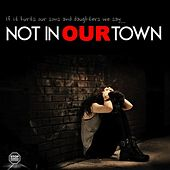 Not in Our Town by Gordon Mote