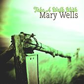 Take A Walk With de Mary Wells