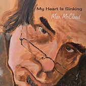 My Heart Is Sinking by Mac McCloud