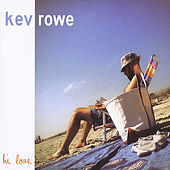 Hi Love de Kev Rowe