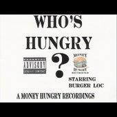 Who's Hungry? by Burga