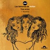 Tres Actos: Nosotros by Las Señoritas De Aviñón