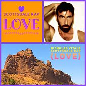 Scottsdale Rap (Love) de Nicholas Vitale