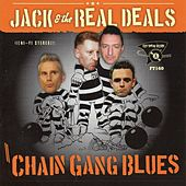 Chain Gang Blues by Jack and the Real Deals