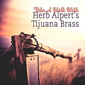 Take A Walk With by Herb Alpert