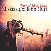 Take A Walk With by Mississippi John Hurt