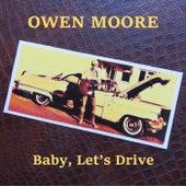 Baby, Let's Drive von Owen Moore