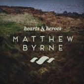 Hearts & Heroes by Matthew Byrne