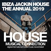 Ibiza Jackin House the Annual Edition 2019 de Various Artists