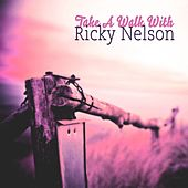 Take A Walk With von Ricky Nelson