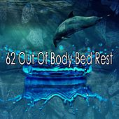62 Out of Body Bed Rest by Ocean Sounds Collection (1)