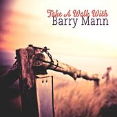 Take A Walk With by Barry Mann