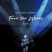 Face the Waves (Live) de Chelsea Amber