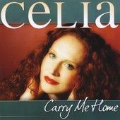 Carry Me Home by Celia