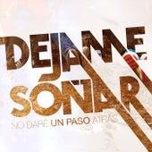 No Daré un Paso Atrás by Déjame Soñar