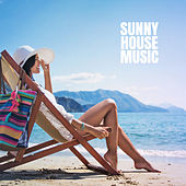 Sunny House Music von Ibiza Chill Out