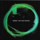 No Can Dance de Mono