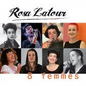 8 Femmes de Rosa Latour