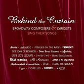 Behind the Curtain - Broadway Composers & Lyricists Sing Their Songs by Various Artists