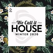We Call It House - Winter 2020 by Various Artists