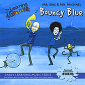 Bouncy Blue from the Learning Groove by Mr. Eric