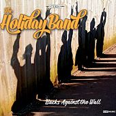 Backs Against the Wall by Holiday Band