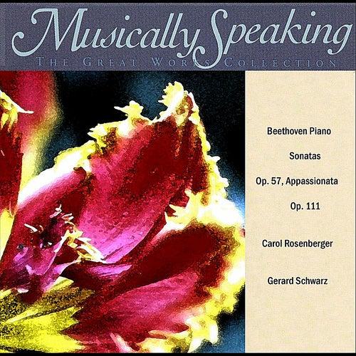 Beethoven: Piano Sonatas, Appassionata, Musically Speaking by Carol Rosenberger