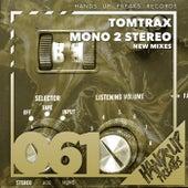 Mono 2 Stereo von Tom Trax