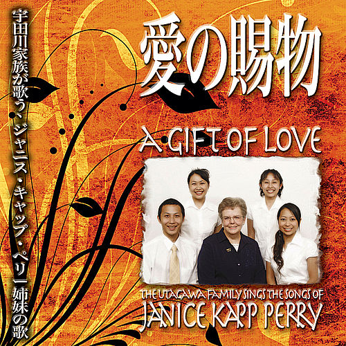 A Gift of Love by Janice Kapp Perry