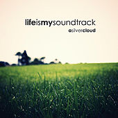 A Silver Cloud by Life Is My Soundtrack