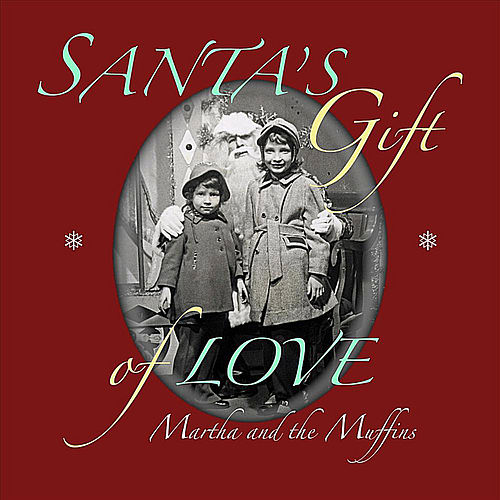 Santa's Gift of Love by Martha & The Muffins