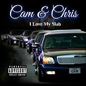 I Love My Slab (Chopped & Screwed) by Cam