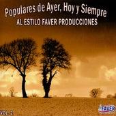 Populares de Ayer, Hoy y Siempre al Estilo Faver Producciones, Vol. 2 de Varios Artistas