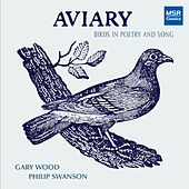 Aviary - Birds in Poetry and Song by Gary Wood