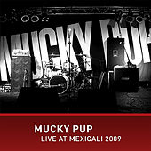 Mucky Pup Live at Mexicali by Mucky Pup