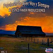 Populares de Ayer, Hoy y Siempre al Estilo Faver Producciones, Vol. 1 de Varios Artistas