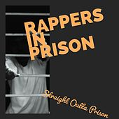 Straight Outta Prison by Rappers in Prison
