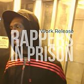 Work Release by Rappers in Prison