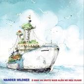 O Mar Vai Muito Mais Além no Meu Olhar de Wander Wildner