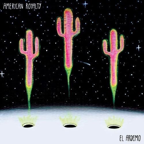 El Ardemo by American Royalty