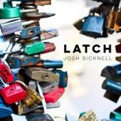 Latch by Josh Bicknell