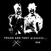 Frank & Tony Presents... 006 von Frank & Tony