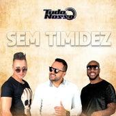 Sem Timidez by Grupo Tudo Nosso Oficial
