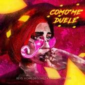 Como Me Duele de Reys & Carlos Gomez