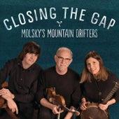 Closing the Gap von Molsky's Mountain Drifters