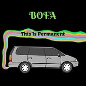 This Is Permanent de Bofa