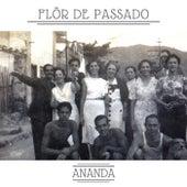Flôr de Passado de Ananda