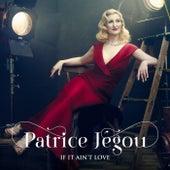 If It Ain't Love de Patrice Jégou
