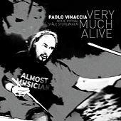 Very Much Alive by Paolo Vinaccia